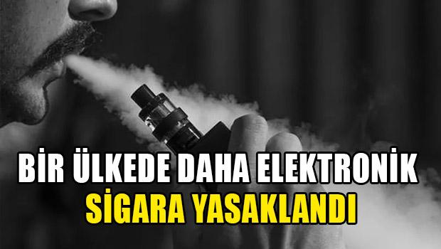 Bir Ülkede Daha Elektronik Sigara Yasaklandı!