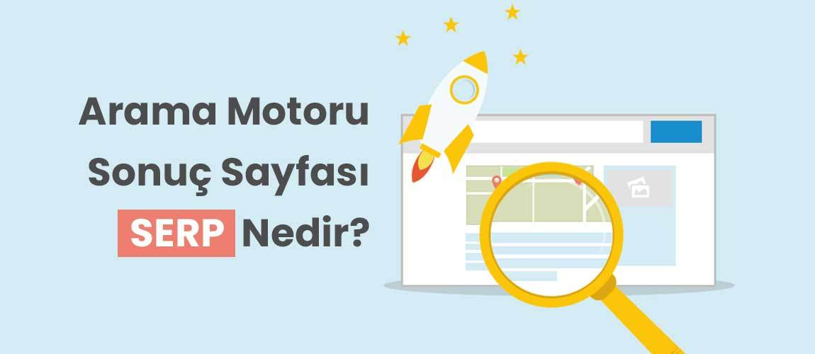 SERP (Search Engine Results Page) Nedir?